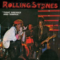 VGP-145 THE ROLLING STONES / TIGHT DRESSES AND TAMPAX